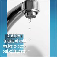 Let water trickle to prevent frozen pipes