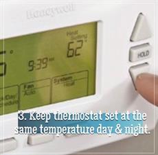 Keep thermostat at same temperature